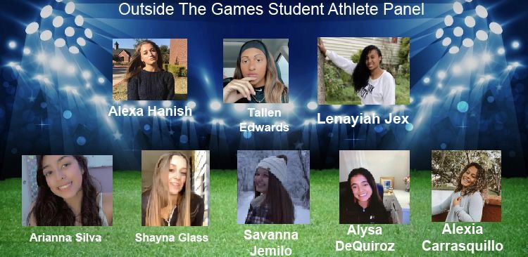 Introducing the first ever Outside The Games Student Athlete Panel Top Left:Alexa Hanish, Tallen Edwards, Leinayiah Jex, Bottom left to right Arianna Silva, Shayna Glass, Savanna Jemilo, Alysa DeQuiroz, Alexia Carrasquillo. Stay tuned for upcoming information going forward for this group and what we are doing for student athletes across the nation.